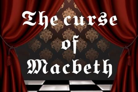 The Curse of Macbeth